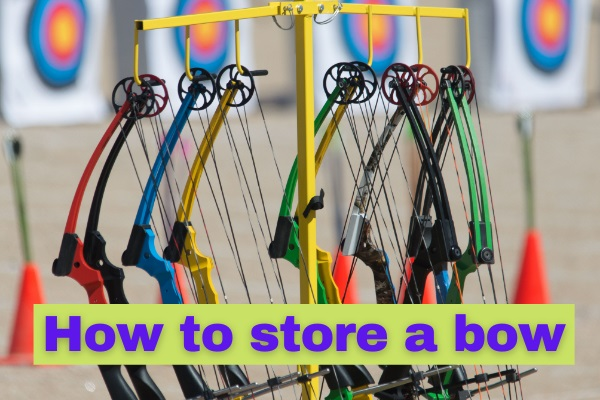 How to store a bow