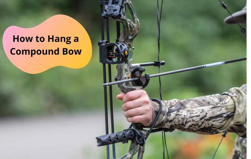 How to Hang a Compound Bow